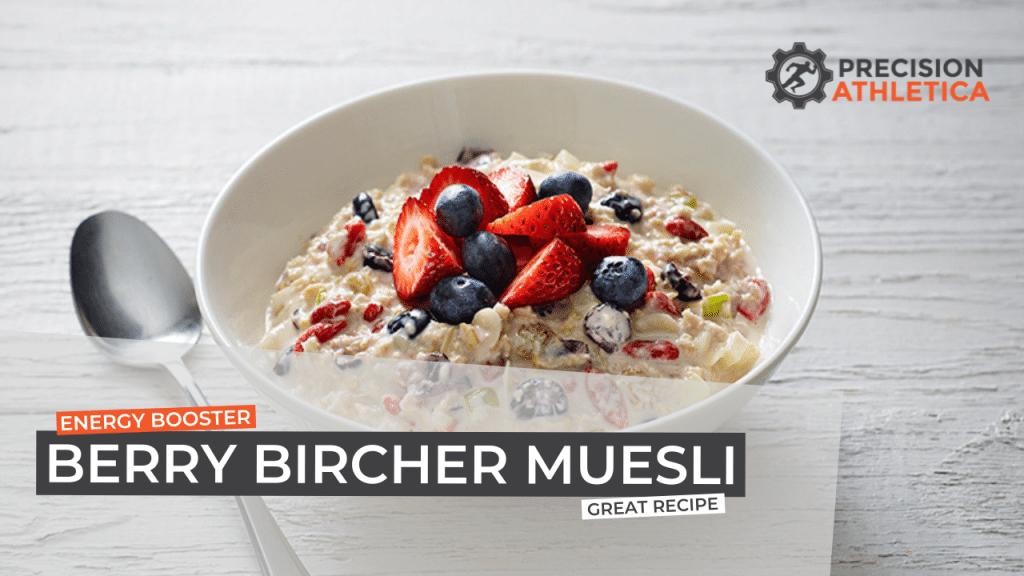 Berry Bircher Muesli Recipe | Precision Athletica